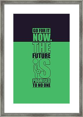 Go For It Now Gym Quotes Poster Framed Print by Lab No 4