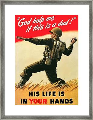 God Help Me If This Is A Dud Framed Print by War Is Hell Store