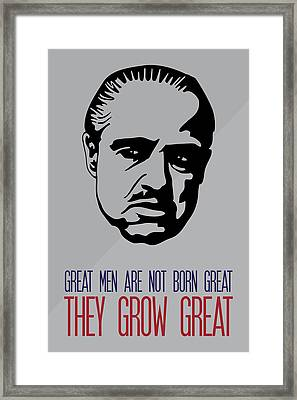 Great Men Grow Great - Don Corleone Godfather Poster Framed Print by Beautify My Walls