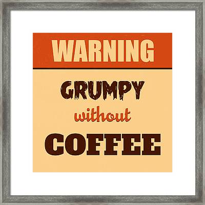 Grumpy Without Coffee Framed Print by Naxart Studio