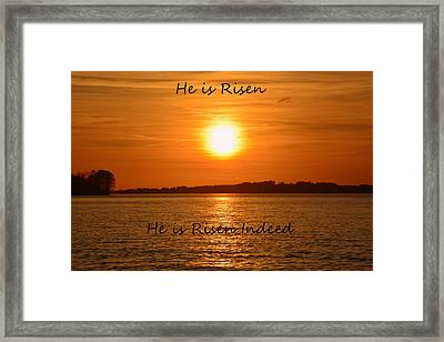 He Is Risen He Is Risen Indeed Framed Print by Lisa Wooten