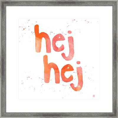 Hej Hej Framed Print by Linda Woods