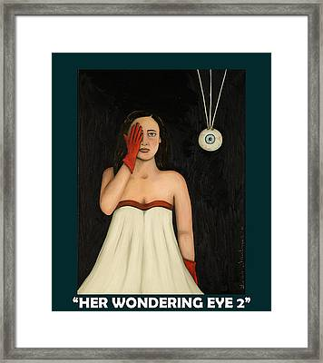 Her Wandering Eye 2 With Lettering Framed Print by Leah Saulnier The Painting Maniac