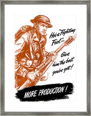 He's A Fighting Fool - More Production Framed Print by War Is Hell Store