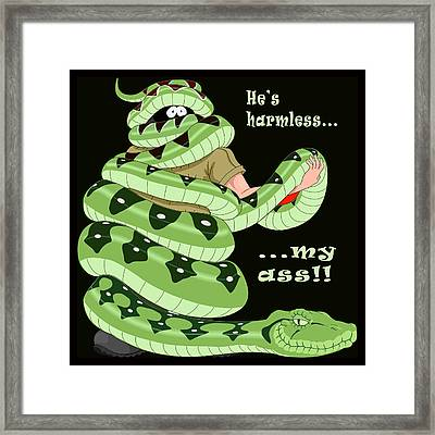 Hes Harmless My Ass Framed Print by Unknown