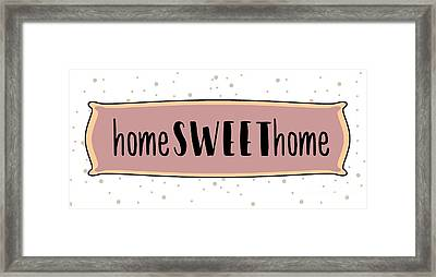 Home Sweet Home Framed Print by Liesl Marelli
