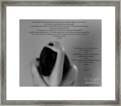 How Much Pretty Is Too Much Pretty  Framed Print by Steven  Digman