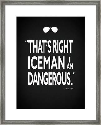 I Am Dangerous Framed Print by Mark Rogan