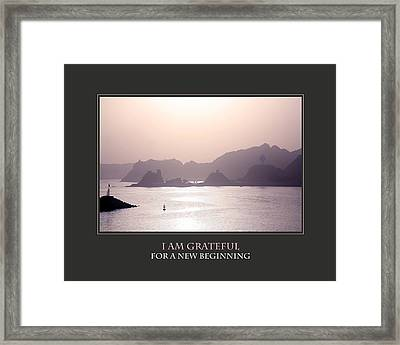 I Am Grateful For A New Beginning Framed Print by Donna Corless