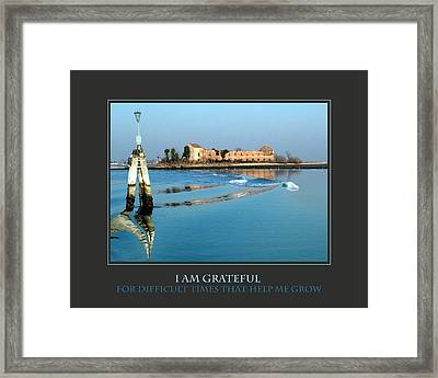 I Am Grateful For Difficult Times Framed Print by Donna Corless