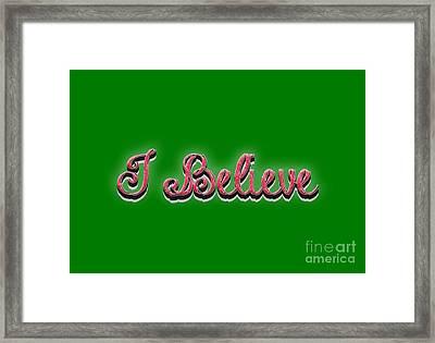 I Believe Tee Framed Print by Edward Fielding