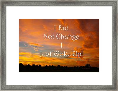 I Did Not Change Framed Print by Robin Coventry