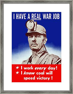 I Have A Real War Job Framed Print by War Is Hell Store