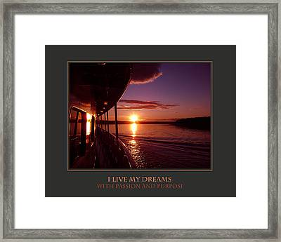 I Live My Dreams With Passion And Purpose Framed Print by Donna Corless