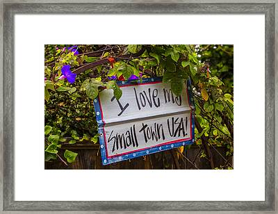 I Love My Small Town Sign Framed Print by Garry Gay
