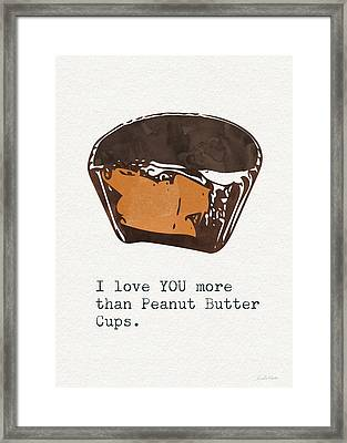 I Love You More Than Peanut Butter Cups 2- Art By Linda Woods Framed Print by Linda Woods