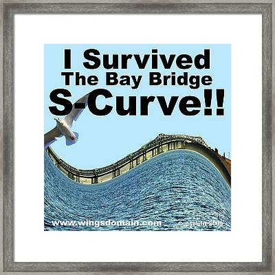 I Survived The Bay Bridge S.curve Framed Print by Wingsdomain Art and Photography