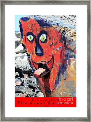 I Survived The Great Rapture . May 21 2011 Framed Print by Wingsdomain Art and Photography