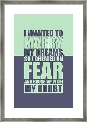 I Wanted To Marry My Dreams Gym Quotes Poster Framed Print by Lab No 4