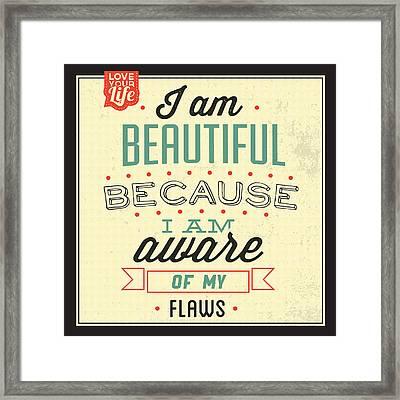 I'm Beautiful Framed Print by Naxart Studio