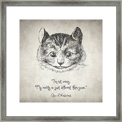 I'm Not Crazy Quote Framed Print by Taylan Soyturk