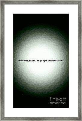 Into The Light-when They Go Low...we Go High Framed Print by Jacqueline McReynolds