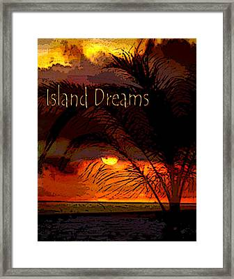 Island Dreams Framed Print by Gerlinde Keating - Galleria GK Keating Associates Inc