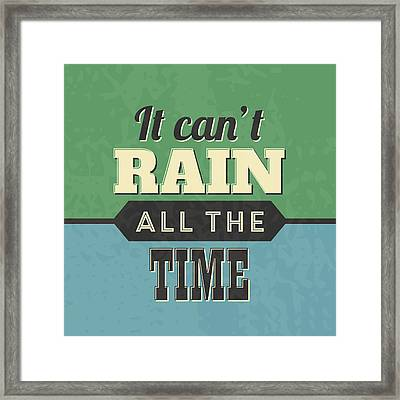 It Can't Rain All The Time Framed Print by Naxart Studio