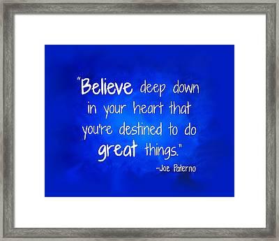 Joepa Believe Framed Print by Michelle Eshleman
