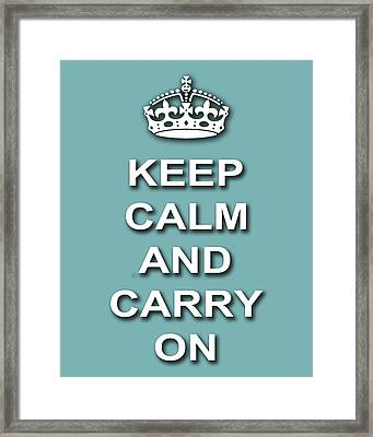 Keep Calm And Carry On Poster Print Teal Background Framed Print by Keith Webber Jr