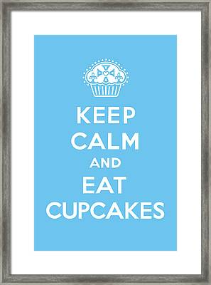 Keep Calm And Eat Cupcakes - Blue Framed Print by Andi Bird