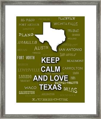 Keep Calm And Love Texas State Map City Typography Framed Print by Keith Webber Jr