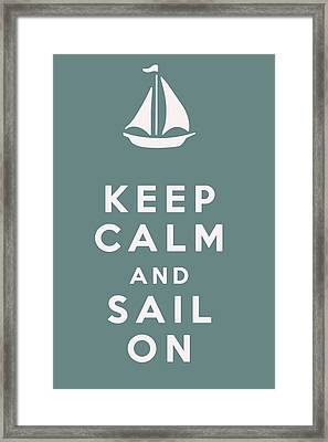 Keep Calm And Sail On Framed Print by Georgia Fowler