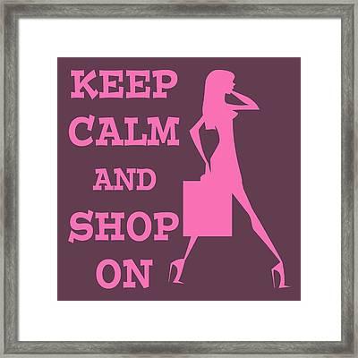 Keep Calm And Shop On Framed Print by David G Paul
