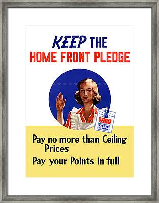 Keep The Home Front Pledge Framed Print by War Is Hell Store