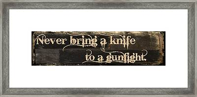Knife To A Gunfight Mancave Framed Print by Mindy Sommers