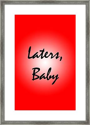 Laters Baby Framed Print by Jera Sky