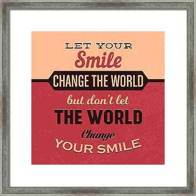 Let Your Smile Change The World Framed Print by Naxart Studio
