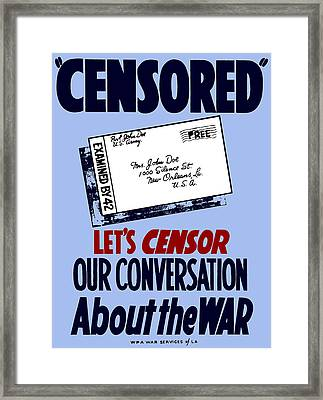 Let's Censor Our Conversation About The War - Wpa Framed Print by War Is Hell Store