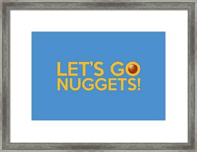 Let's Go Nuggets Framed Print by Florian Rodarte