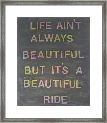 Life Ain't Always Beautiful Framed Print by Morgan McLaren