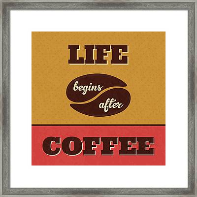 Life Begins After Coffee Framed Print by Naxart Studio