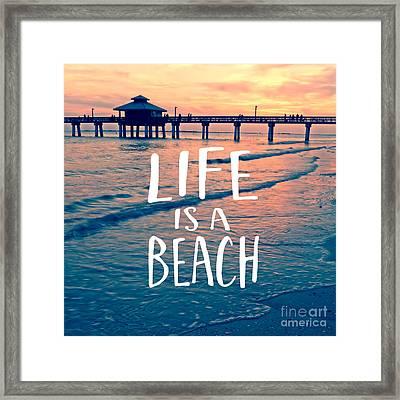 Life Is A Beach Tee Framed Print by Edward Fielding