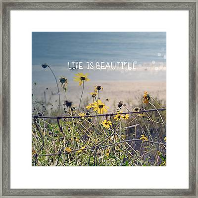 Life Is Beautiful Framed Print by Linda Woods