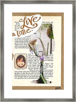 Live A Little Framed Print by Alyson Appleton