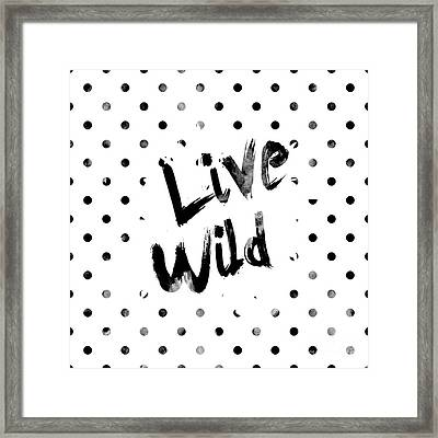 Live Wild Framed Print by Pati Photography