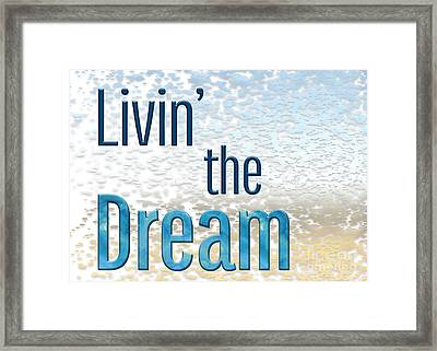 Livin' The Dream Framed Print by Terry Weaver
