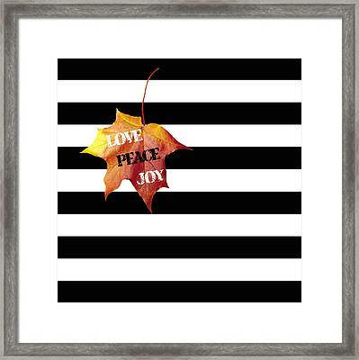 Love Peace Joy Autumn Message  On Black And White Stripes Framed Print by Georgeta Blanaru