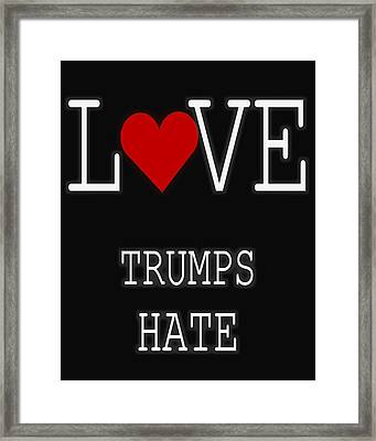 Love Trumps Hate Framed Print by Dan Sproul