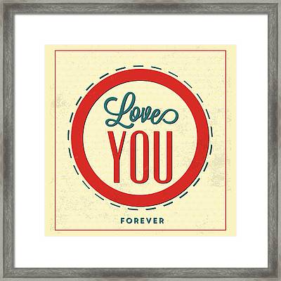 Love You Forever Framed Print by Naxart Studio